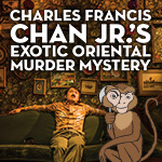 "<font face=""arial""><font color=072A47>Charles Francis Chan Jr.'s <br>Exotic Oriental Murder Mystery"